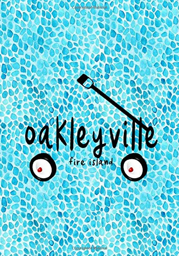 AND: 7x10 lined notebook : Oakleyville Fire Island New York Summer Vacation ()