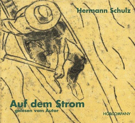 Auf dem Strom: Mit afrikanischer Musik, Sprecher: Hermann Schulz, 3 CDs ca. 200 Min.