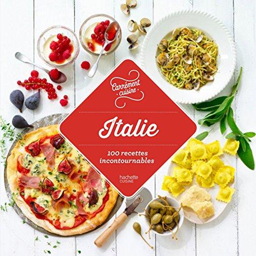 Italie 100 recettes authentiques par Collectif