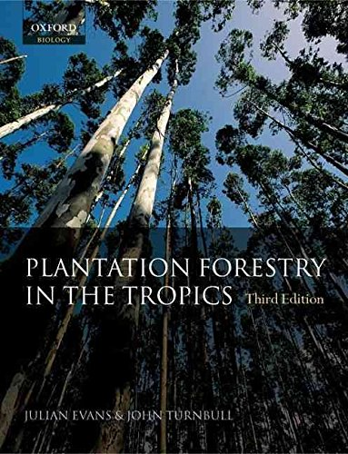 [Plantation Forestry in the Tropics: The Role, Silviculture and Use of Planted Forests for Industrial, Social, Environmental and Agroforestry Purposes] (By: Julian Evans) [published: June, 2004]