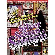 Silver Screen Samurai: The Best of Japan's Samurai Movie Posters (cocoro books Book 12) (English Edition)