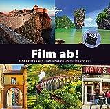 Film ab!: Eine Reise zu den spannendsten Drehorten der Welt (Lonely Planet Reisebildbände)