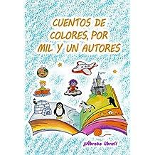 Cuentos de colores, por mil y un autores (¡¡Ábrete libro!! nº 14)