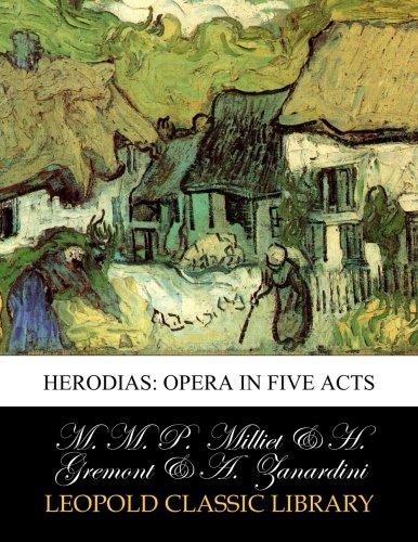 Herodias: Opera in Five Acts