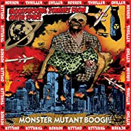 Monster Mutant Boogie [Explicit]