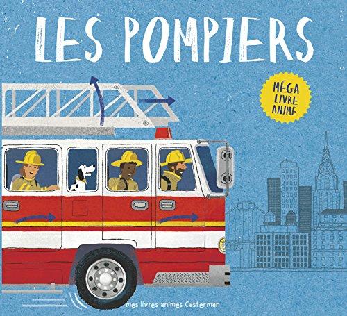 Les pompiers : Méga livre animé