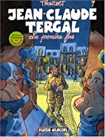 Jean-Claude Tergal, Tome 7 - La première fois (Édition couleur) de Tronchet
