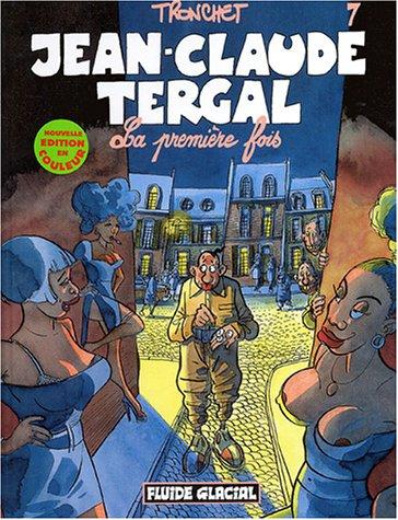 Jean-Claude Tergal, Tome 7 : La première fois (Édition couleur)