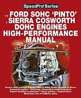 The Ford SOHC Pinto & Sierra Cosworth DOHC Engines high-peformance manual (SpeedPro Series) (English Edition) de [Hammill, Des]