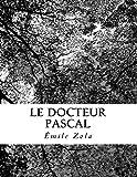 Le Docteur Pascal - CreateSpace Independent Publishing Platform - 29/08/2018