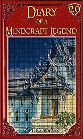 Diary of a Minecraft Legend: Book 20 eBook: K  T  Coolbricks