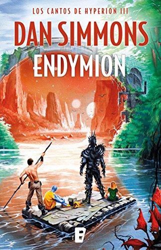 Endymion (Los cantos de Hyperion Vol. III): Los cantos de Hyperion (Vo. III) Edición actualizada por Dan Simmons
