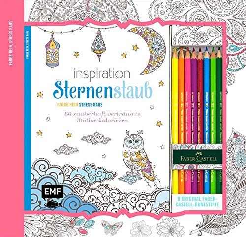 Preisvergleich Produktbild Kreativ-Set Farbe rein, Stress raus: Inspiration Sternenstaub: 50 zauberhaft verträumte Motive kolorieren: Buch mit 64 Seiten und 8 Faber-Castell-Buntstiften (Buch plus Material)