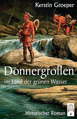 Groeper, Kerstin: Donnergrollen im Land der grünen Wasser
