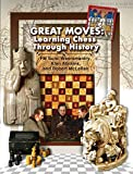 Great Moves: Learning Chess Through History: From Lucena to Morphy