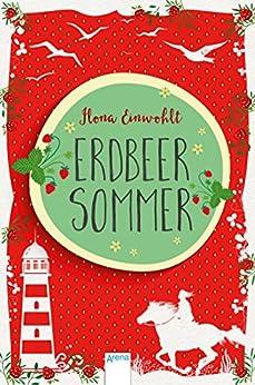 Erdbeersommer (1) (German Edition) by [Einwohlt, Ilona]