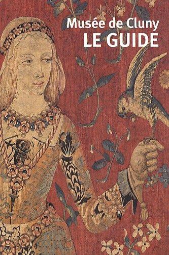 Musée de Cluny - Musée national du Moyen Age : Le guide
