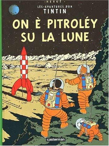 On a marché sur la lune / On è pitrolèy su la Lune (édition en gaumais) par Hergé