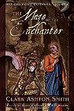 The Collected Fantasies Of Clark Ashton Smith Volume 4 - The Maze of the Enchanter by Clark Ashton Smith (2009-08-11) - 11/08/2009
