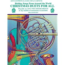 Christmas Duets for All (Holiday Songs from Around the World): Alto Saxophone (E-Flat Saxes & E-Flat Clarinets)