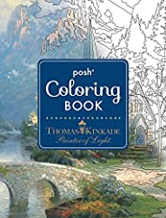 Posh Adult Coloring Book: Thomas Kinkade Designs for Inspiration & Relaxa
