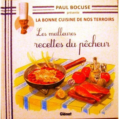 COLLECTION PAUL BOCUSE PRESENTE / LA BONNE CUISINE DE NOS TERROIRS VOL.24 / LES MEILLEURES RECETTES DU PECHEUR par BOCUSE (Paul)