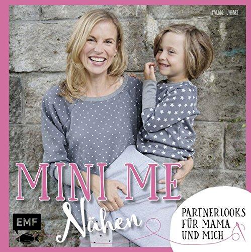 Spa Softcover (Mini-Me Nähen: Partnerlooks für Mama und mich (Mini-Me: mein kleiner Doppelgänger))