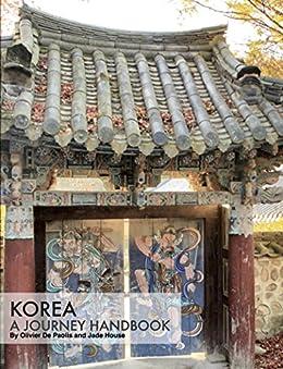 Korea - A journey Handbook by [De Paolis, Oliver, House, Jade]