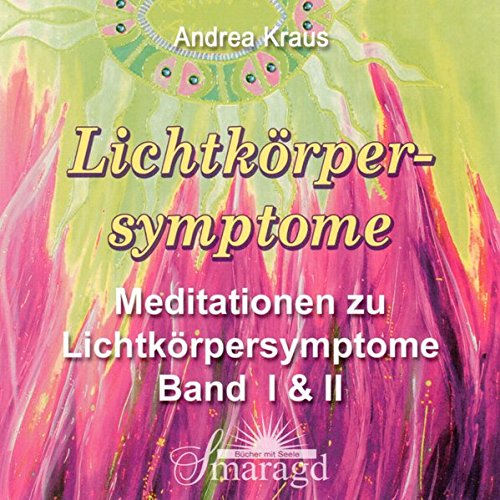 Lichtkörpersymptome, Doppel-CD: Meditationen zu Lichtkörpersymptome Band 1 + 2 (Religiöse Meditations-cds)
