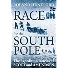 Race for the South Pole by Roland Huntford (15-Sep-2011) Paperback