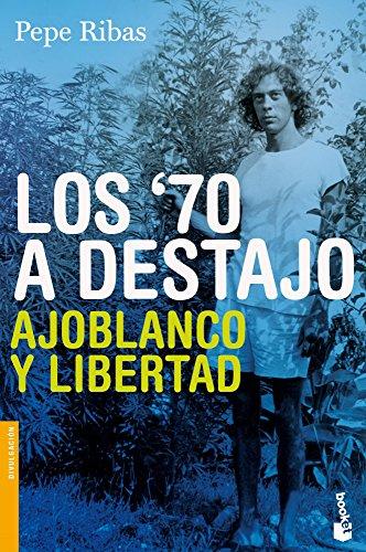 Descargar Libro Los 70 A Destajo (Divulgación) de Pepe Ribas