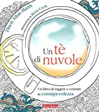 Un tè di nuvole. Un libro da leggere e colorare in consapevolezza: 1