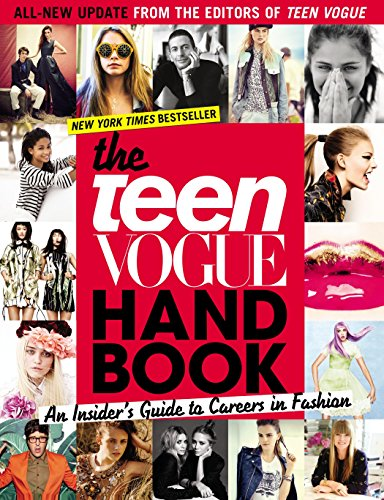 The Teen Vogue Handbook: An Insider's Guide to Careers in Fashion por Teen Vogue
