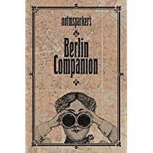 Notmsparker's Berlin Companion: I didn't know That about Berlin (English Edition)