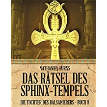 Das Rätsel des Sphinx-Tempels (Die Tochter des Balsamierers 8)
