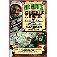 Mr. Mint's Insider's Guide to Investing in Baseball Cards and Collectibles by Alan Rosen (1991-07-01)