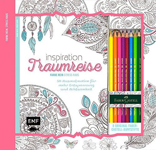Kreativ-Set Farbe rein, Stress raus: Inspiration Traumreise: 50 Ausmalmotive für mehr Entspannung...