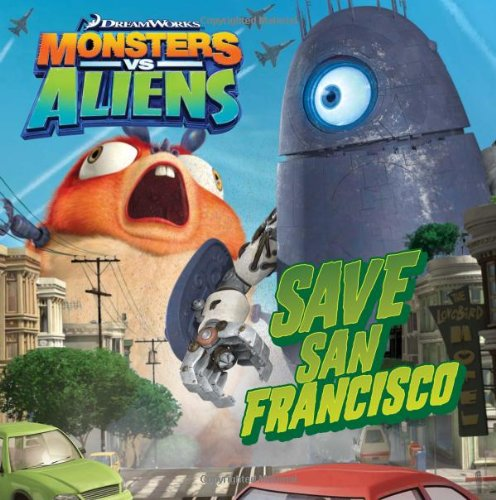 Save San Francisco (Monsters vs Aliens)