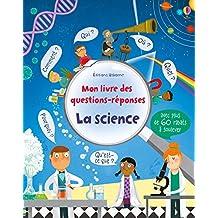 La science - Mon livre des questions-réponses