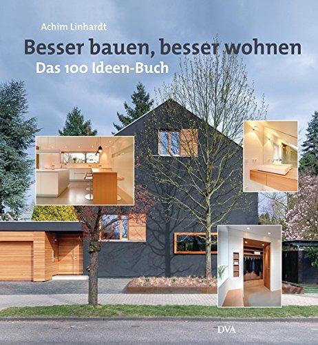 Besser bauen, besser wohnen: Das ()