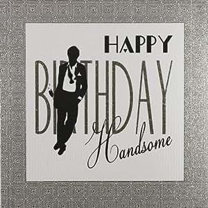 Quot Happy Birthday Handsome Quot Large Handmade Birthday Card