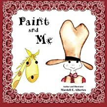 Paint and Me by Mardell E. Alberico (2015-05-01)