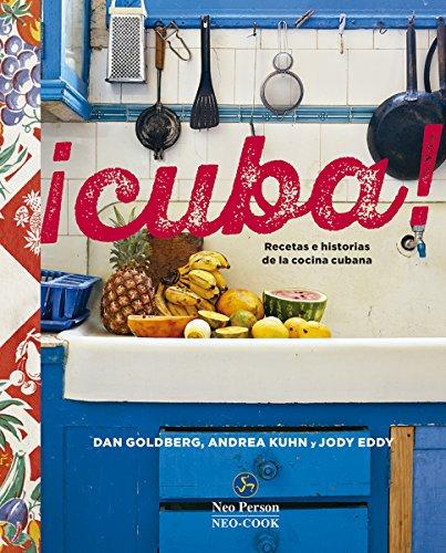 ¡Cuba! : recetas e historias de la cocina cubana por Jody Eddy