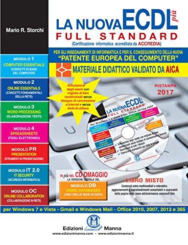 La nuova ECDL più Full Standard - Ristampa 2017. Il manuale più semplice e completo per conseguire la «patente europea del computer». Con CD-ROM