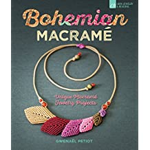 Bohemian Macrame: Unique Macrame Jewelry Projects
