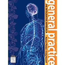 General Practice: The Integrative Approach, 1e