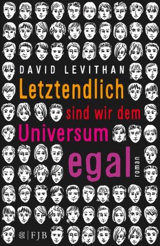 Buchseite und Rezensionen zu 'Letztendlich sind wir dem Universum egal: Roman' von David Levithan