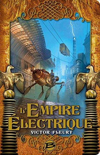 L'Empire électrique (Steampunk) par Victor Fleury