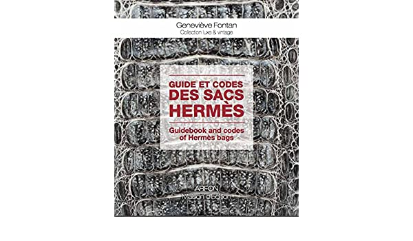 2acd096014f8 Guide et codes des sacs hermes  Amazon.co.uk  9782911955433  Books