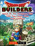 Dragon Quest Builders, Switch, PC, PS4, Multiplayer, Wiki, COD, Tips, Cheats, Game Guide Unofficial (English Edition)